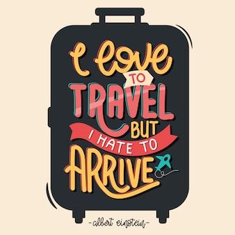 Ik hou van reizen maar ik haat het om aan te komen. reis offerte. citaat typografie belettering voor t-shirtontwerp