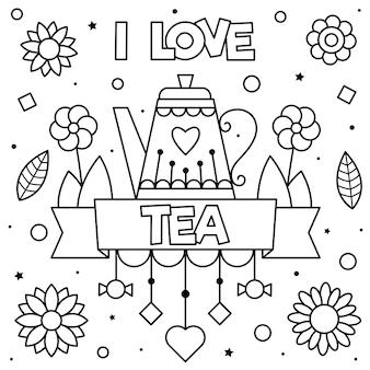 Ik houd van thee. kleurplaat.