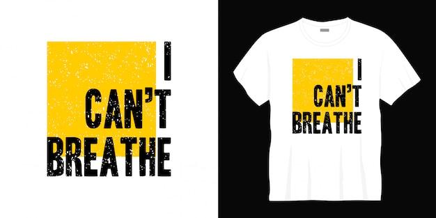 Ik kan het ontwerp van de typografiet-shirt niet ademen