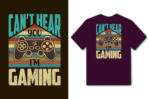 Ik kan je niet horen, ik game vintage retro gamer t-shirtontwerp