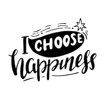 Ik kies geluk belettering achtergrond. motiverend citaat. inspirerende typografie.