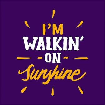Ik loop op zonneschijn die motievencitaat van letters voorziet