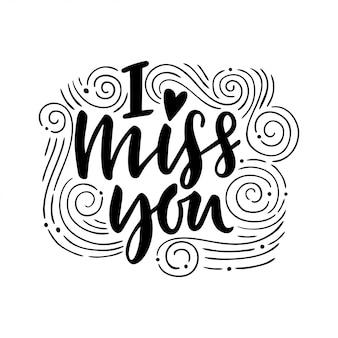 Ik mis je. hand getekend vintage illustratie met hand-belettering