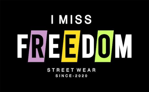 Ik mis vrijheid typografie voor print t-shirt