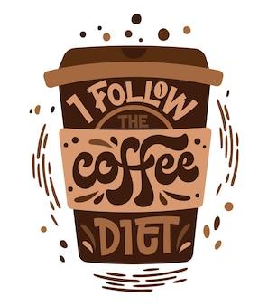 Ik volg het koffiedieet - hand getrokken belettering zin.