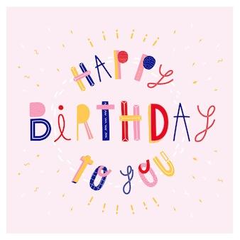 Ik wens je een gelukkige verjaardag!