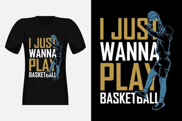 Ik wil gewoon basketbal silhouet vintage t-shirt ontwerp spelen