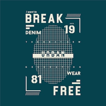 Ik wil gratis letters breken met een stedelijk thema typografie t-shirt