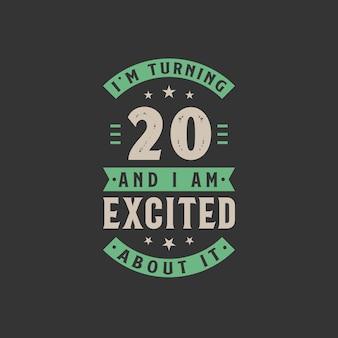 Ik word 20 en ik ben er opgewonden over, 20 jaar verjaardag
