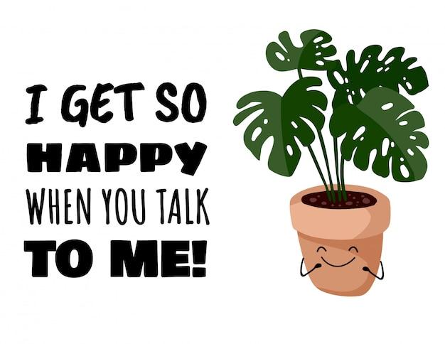Ik word zo blij als je met me praat schattige kawaii vetplant briefkaart. monstera ingemaakte vetplant banner.