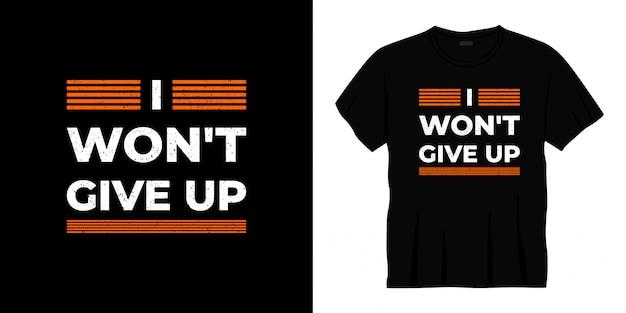 Ik zal het ontwerp van de typografiet-shirt niet opgeven
