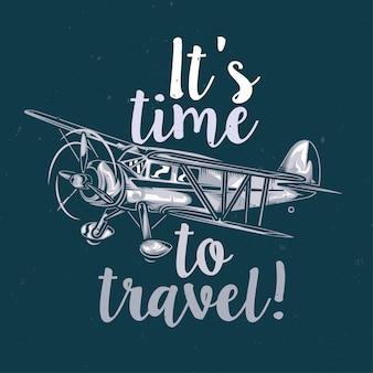 Illustratie van vintage vliegtuig en belettering: het is tijd om te reizen!