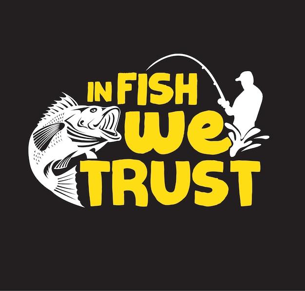 In vissen die we vertrouwen