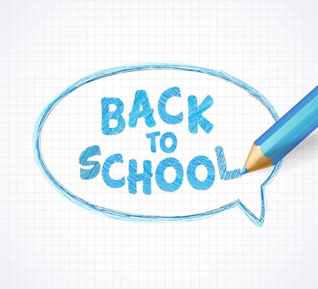 Inscriptie terug naar school, tekstballon en realistische blauwe potlood