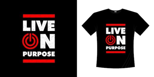 Inspiratie citeert modern t-shirtontwerp typografieontwerp over het leven