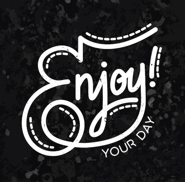 Inspiratie typografie belettering geniet van je dag