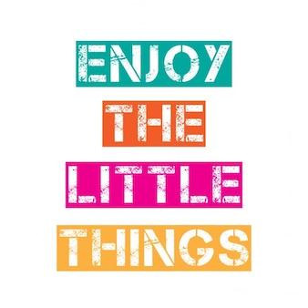 Inspirational citaat geniet van de kleine dingen