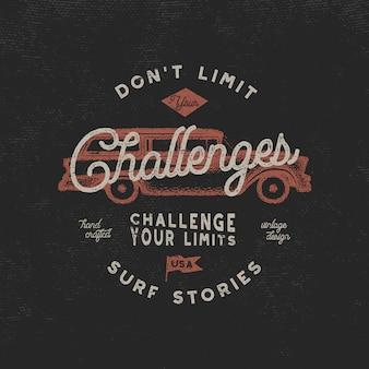 Inspirerend citaat - beperk uitdagingen niet. retro insigne.