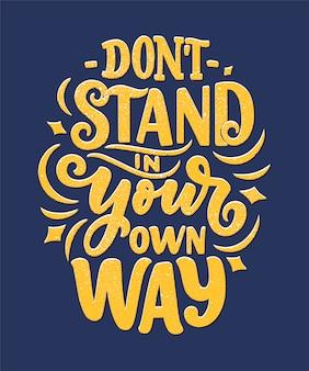 Inspirerend citaat. hand getekend vintage illustratie met belettering