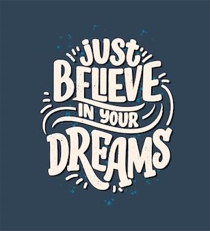 Inspirerend citaat over droom. hand getekend vintage illustratie met belettering en decoratie-elementen.