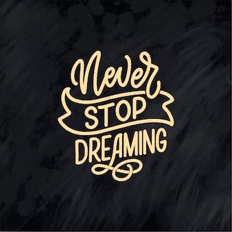Inspirerend citaat over droom. hand getekend vintage illustratie met belettering
