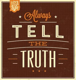 Inspirerend citaat vertel altijd de waarheid