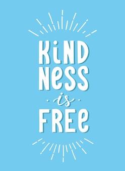 Inspirerend citaat 'vriendelijkheid is gratis'