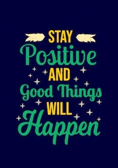Inspirerende citaten motivatie zeggen blijf positief en goede dingen gebeuren