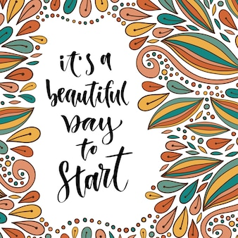 Inspirerende en motiverende citaat. vector hand belettering op mooie achtergrond. het is een mooie dag om te beginnen. voor posters, kaarten en afdrukken