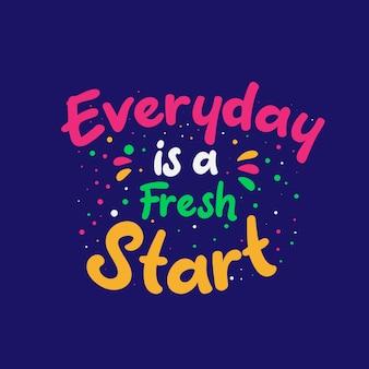 Inspirerende motivatiecitaten, elke dag is een nieuwe start
