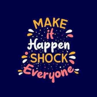 Inspirerende motivatiecitaten, laat het gebeuren iedereen schokken