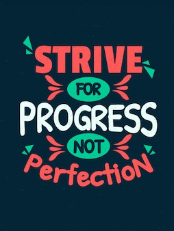 Inspirerende motivatiecitaten - streef naar vooruitgang, niet naar perfectie