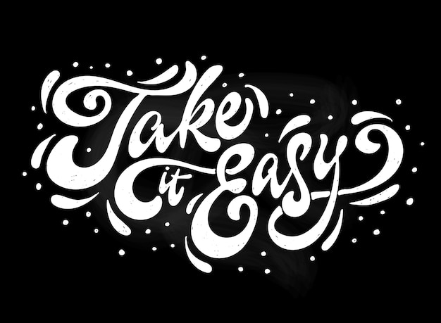 Inspirerende quote 'take it easy'