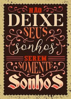 Inspirerende retro poster in het portugees. vertaling: