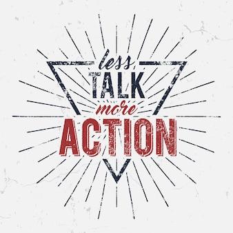 Inspirerende typografie citaat poster. motivatie vectortekst - minder praten meer actie
