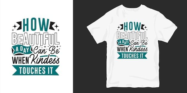 Inspirerende vriendelijkheid t-shirt ontwerp citeert slogan typografie. motiverende woorden