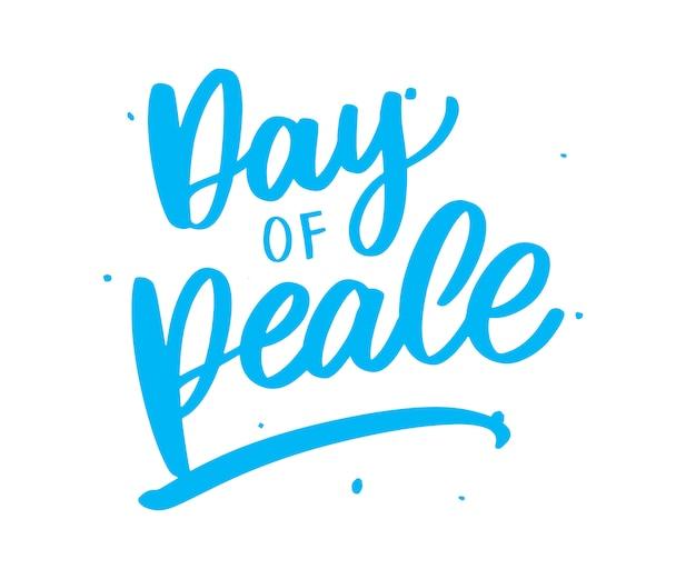 Internationale dag van de vredesdag. handgeschreven letters vectorillustratie.