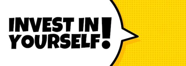 Investeer in jezelf. tekstballonnenbanner met investeer in jezelf-tekst. luidspreker. voor zaken, marketing en reclame. vector op geïsoleerde achtergrond. eps-10.