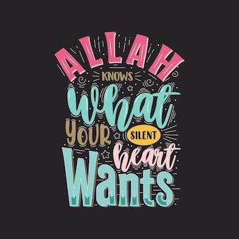 Islamitische citaten belettering allah weet wat je stille hart wil