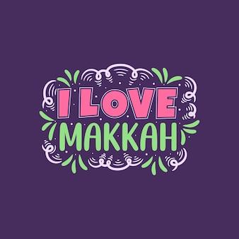 Islamitische typografie ik hou van mekka