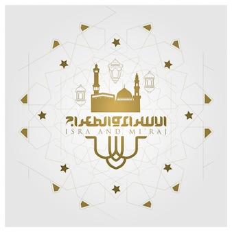 Isra and mi'raj groet bloemmotief met lantaarns en arabische kalligrafie