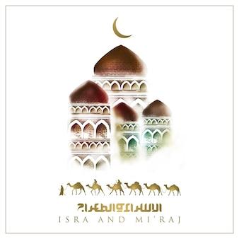 Isra en miraj groet islamitisch met kamelen en arabische kalligrafie