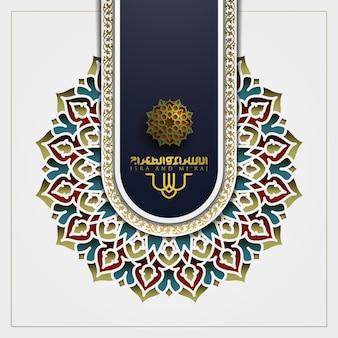 Isra en miraj wenskaart islamitisch ontwerp met arabische kalligrafie