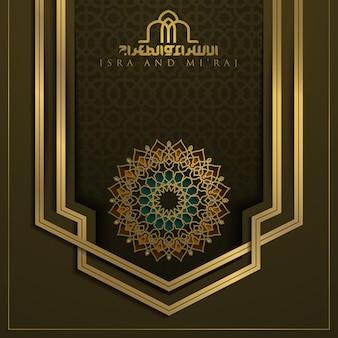 Isra en miraj wenskaart islamitische bloemmotief ontwerp met prachtige arabische kalligrafie
