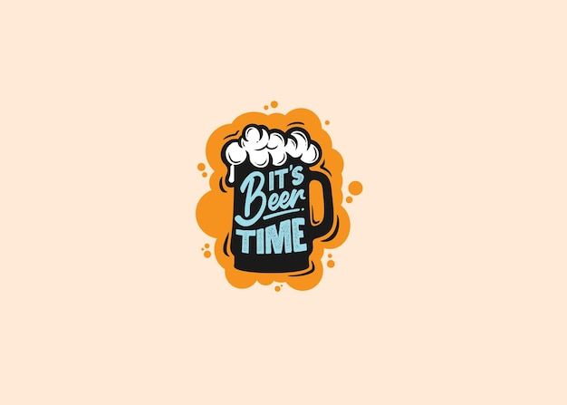 It's beer time quote logo typography