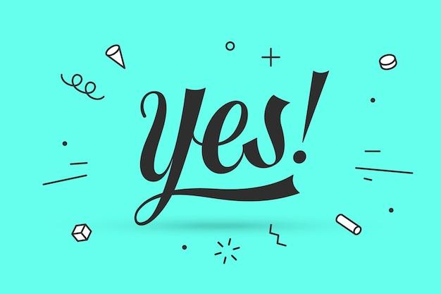 Ja. belettering voor spandoek-, poster- en stickerconcept met tekst ja. pictogrambericht ja op kleur achtergrond, geometrische memphis stijl. belettering kalligrafische tekst eenvoudig logo.