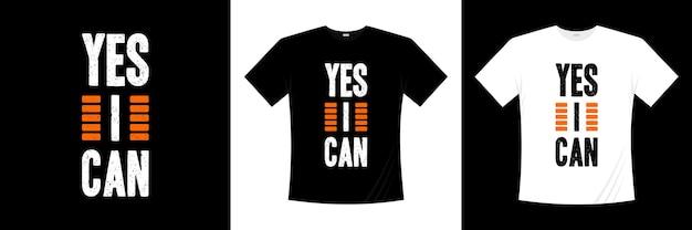 Ja ik kan typografie. motivatie, inspiratie t-shirt.