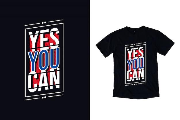 Ja, je kunt een modern inspirerend citaat t-shirtontwerp