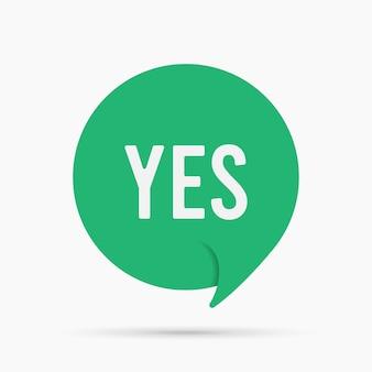 Ja toespraak bubble antwoord banner, geometrische stijl concept, met tekst say yes. komische tekst poster positieve sticker offerte keuze motivatie.