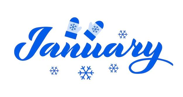 Januari vector belettering van de hand getekende illustratie met wanten en sneeuwvlokken geïsoleerd op wit